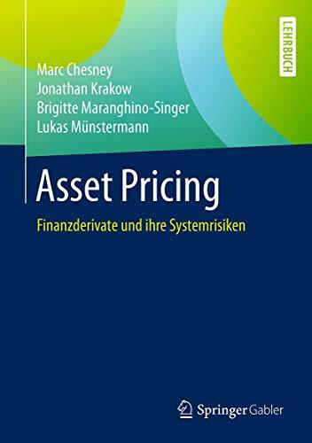 Asset Pricing: Finanzderivate Und Ihre Systemrisiken (Hardback): Marc Chesney, Jonathan Krakow, ...