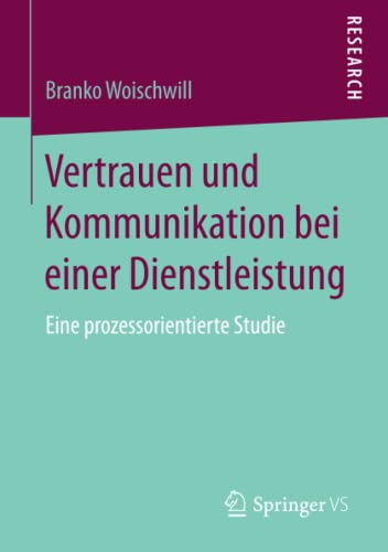 Vertrauen und Kommunikation bei einer Dienstleistung: Branko Woischwill