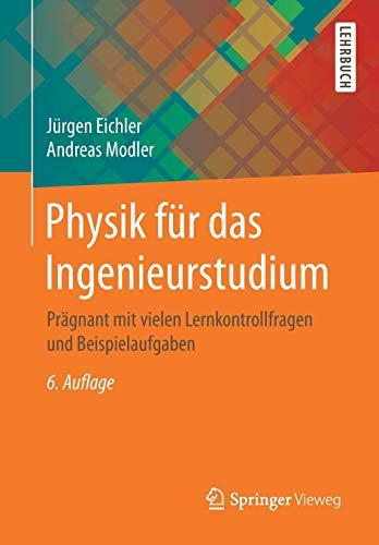9783658226275: Physik für das Ingenieurstudium: Prägnant mit vielen Lernkontrollfragen und Beispielaufgaben