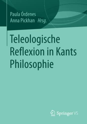 Teleologische Reflexion in Kants Philosophie - Anna Pickhan