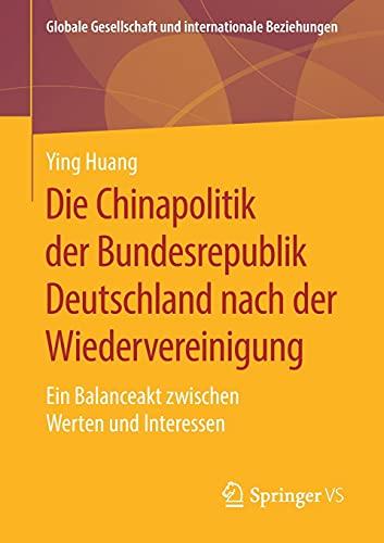 Die Chinapolitik der Bundesrepublik Deutschland nach der: Huang, Ying