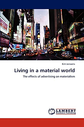9783659000362: Living in a material world: The effects of advertising on materialism