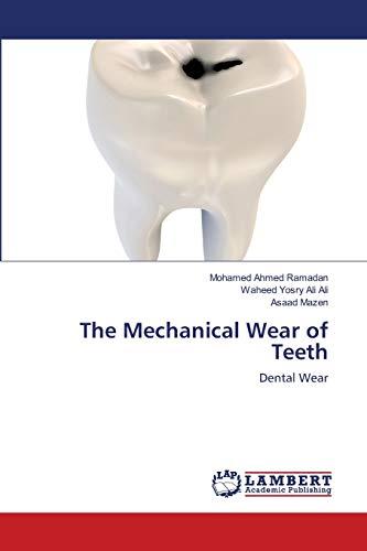 The Mechanical Wear of Teeth: Mohamed Ahmed Ramadan