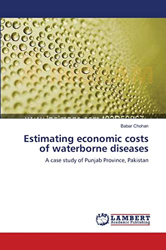 Estimating Economic Costs of Waterborne Diseases: Babar Chohan