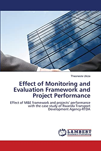 Effect of Monitoring and Evaluation Framework and Project Performance: Theoneste Ukize
