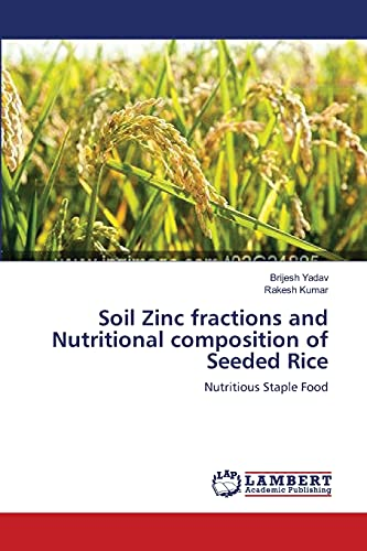 Soil Zinc Fractions and Nutritional Composition of Seeded Rice: Rakesh Kumar