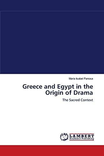 Greece and Egypt in the Origin of Drama: Maria Isabel Panosa