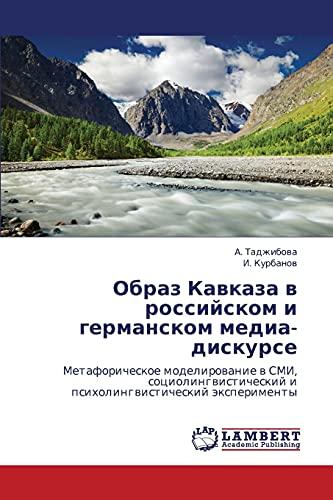Obraz Kavkaza V Rossiyskom I Germanskom Media-Diskurse: A. Tadzhibova