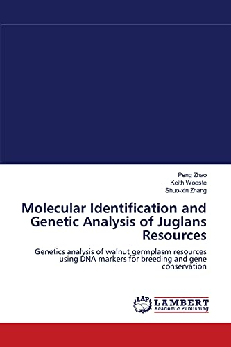 9783659002489: Molecular Identification and Genetic Analysis of Juglans Resources: Genetics analysis of walnut germplasm resources using DNA markers for breeding and gene conservation