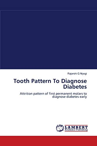 Tooth Pattern to Diagnose Diabetes: Rajarshi G. Niyogi