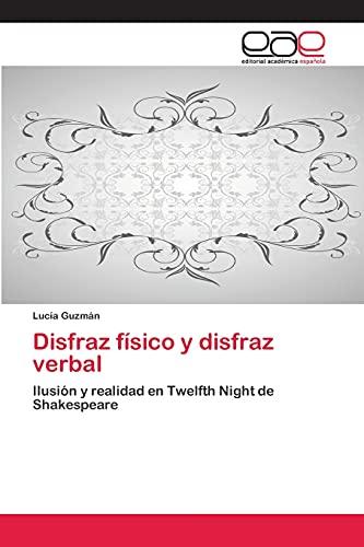 9783659002694: Disfraz físico y disfraz verbal: Ilusión y realidad en Twelfth Night de Shakespeare