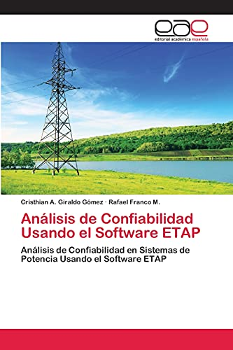 9783659003141: Análisis de Confiabilidad Usando el Software ETAP: Análisis de Confiabilidad en Sistemas de Potencia Usando el Software ETAP (Spanish Edition)