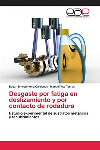 9783659004261: Desgaste por fatiga en deslizamiento y por contacto de rodadura: Estudio experimental de sustratos metálicos y recubrimientos (Spanish Edition)