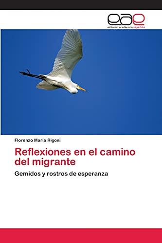 9783659004810: Reflexiones en el camino del migrante: Gemidos y rostros de esperanza (Spanish Edition)