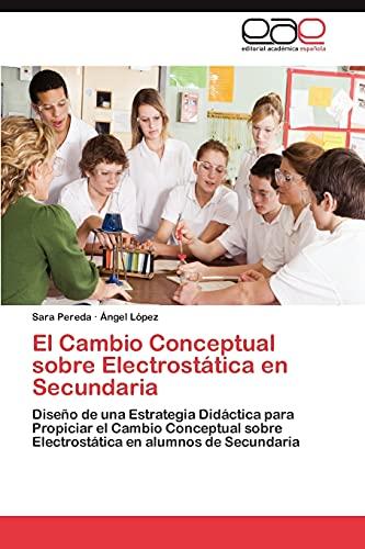 El Cambio Conceptual sobre Electrostática en Secundaria: Pereda, Sara /