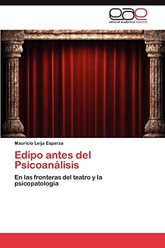 9783659005053: Edipo antes del Psicoanálisis: En las fronteras del teatro y la psicopatología (Spanish Edition)