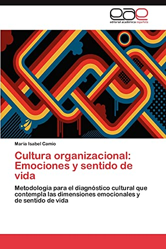 9783659005084: Cultura Organizacional: Emociones y Sentido de Vida