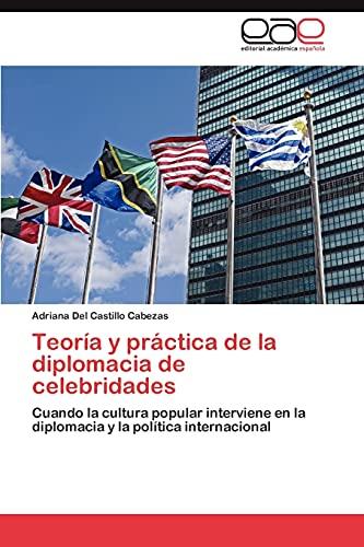 Teoria y Practica de La Diplomacia de Celebridades: Adriana Del Castillo Cabezas