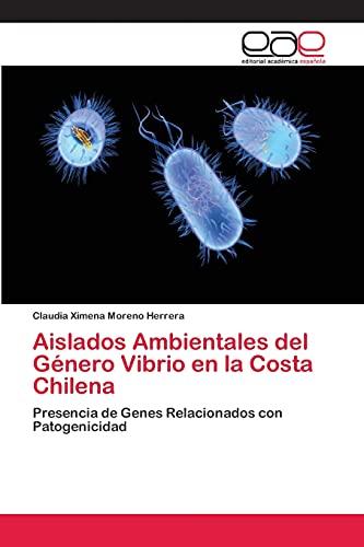 9783659005466: Aislados Ambientales del Género Vibrio en la Costa Chilena: Presencia de Genes Relacionados con Patogenicidad (Spanish Edition)