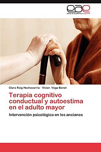 Terapia Cognitivo Conductual y Autoestima En El Adulto Mayor: Vivian Vega Bonet