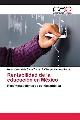 9783659005619: Rentabilidad de la educación en México: Recomendaciones de política pública (Spanish Edition)