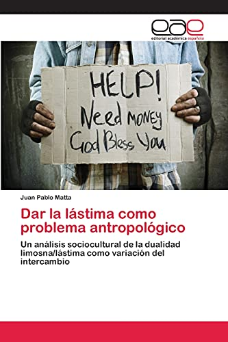 Dar La Lastima Como Problema Antropologico: Juan Pablo Matta