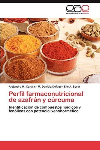 Perfil Farmaconutricional de Azafran y Curcuma: Alejandra M. Canalis