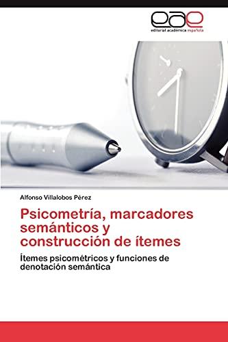 Psicometría, marcadores semánticos y construcción de ítemes: Ítemes psicométricos y funciones de ...