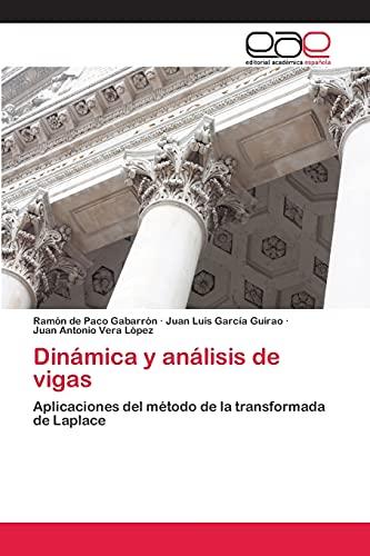 9783659006555: Dinámica y análisis de vigas: Aplicaciones del método de la transformada de Laplace (Spanish Edition)