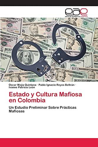 9783659006616: Estado y Cultura Mafiosa En Colombia