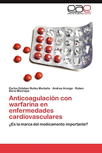 9783659007576: Anticoagulación con warfarina en enfermedades cardiovasculares: ¿Es la marca del medicamento importante? (Spanish Edition)