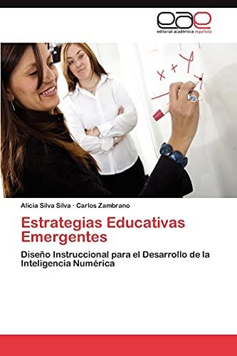 9783659007668: Estrategias Educativas Emergentes: Diseño Instruccional para el Desarrollo de la Inteligencia Numérica (Spanish Edition)