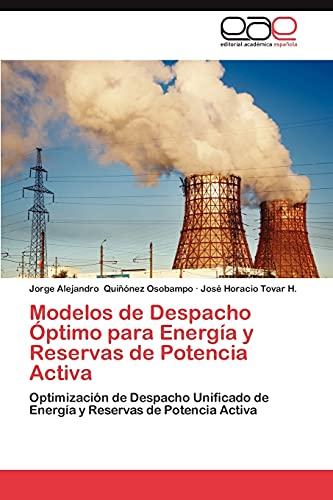 9783659007712: Modelos de Despacho Optimo Para Energia y Reservas de Potencia Activa
