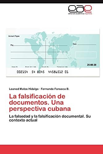 La Falsificacion de Documentos. Una Perspectiva Cubana: Leaned Matos Hidalgo