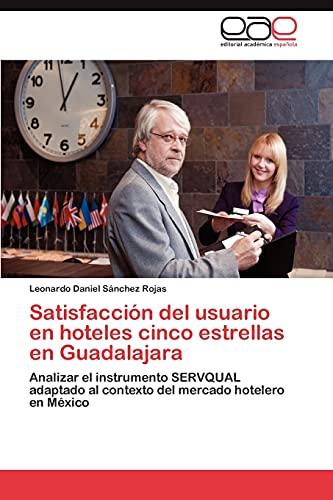 9783659007873: Satisfaccion del Usuario En Hoteles Cinco Estrellas En Guadalajara