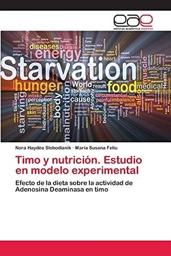 9783659008535: Timo y nutrición. Estudio en modelo experimental: Efecto de la dieta sobre la actividad de Adenosina Deaminasa en timo (Spanish Edition)