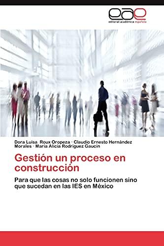 9783659008849: Gestión un proceso en construcción: Para que las cosas no solo funcionen sino que sucedan en las IES en México (Spanish Edition)