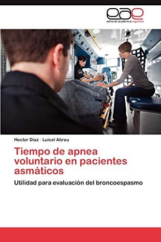 9783659009006: Tiempo de apnea voluntario en pacientes asmáticos: Utilidad para evaluación del broncoespasmo (Spanish Edition)
