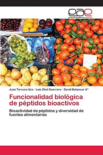 9783659009181: Funcionalidad biológica de péptidos bioactivos: Bioactividad de péptidos y diversidad de fuentes alimentarias (Spanish Edition)