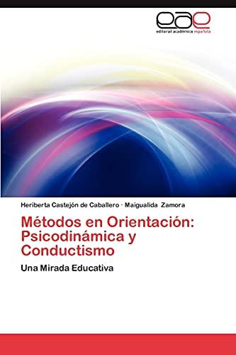 Metodos En Orientacion: Psicodinamica y Conductismo: Maigualida Zamora