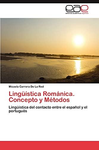 9783659009327: Lingüística Románica. Concepto y Métodos: Lingüística del contacto entre el español y el portugués (Spanish Edition)