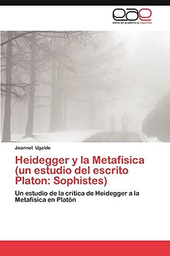 9783659009433: Heidegger y La Metafisica (Un Estudio del Escrito Platon: Sophistes)