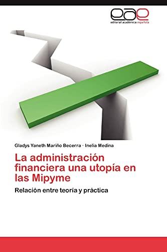 La Administracion Financiera Una Utopia En Las: Gladys Yaneth Mari