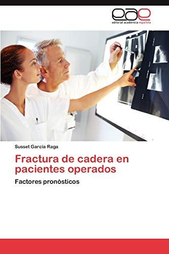 9783659009983: Fractura de cadera en pacientes operados: Factores pronósticos (Spanish Edition)
