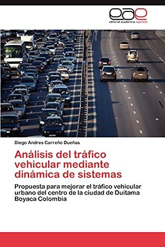 9783659010330: Análisis del tráfico vehicular mediante dinámica de sistemas: Propuesta para mejorar el tráfico vehicular urbano del centro de la ciudad de Duitama Boyaca Colombia (Spanish Edition)