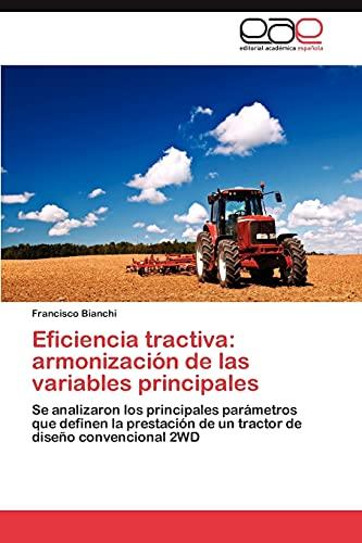 9783659010477: Eficiencia tractiva: armonización de las variables principales: Se analizaron los principales parámetros que definen la prestación de un tractor de diseño convencional 2WD (Spanish Edition)