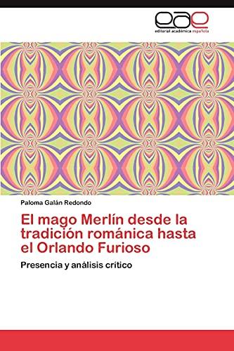 9783659010699: El Mago Merlin Desde La Tradicion Romanica Hasta El Orlando Furioso
