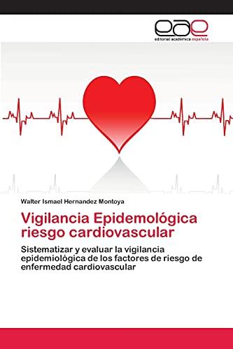 Vigilancia Epidemologica Riesgo Cardiovascular: Walter Ismael Hernandez Montoya
