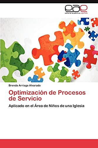 9783659011269: Optimización de Procesos de Servicio: Aplicado en el Área de Niños de una Iglesia (Spanish Edition)