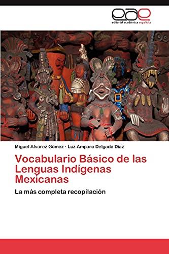 9783659011627: Vocabulario Básico de las Lenguas Indígenas Mexicanas: La más completa recopilación (Spanish Edition)